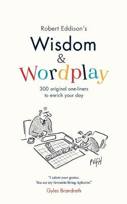 Wisdom & Wordplay by Robert Eddison