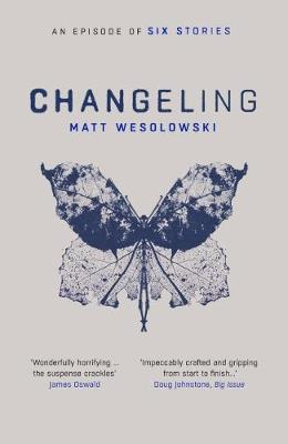 Cover for Changeling by Matt Wesolowski