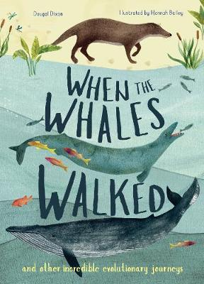 Book Cover for When the Whales Walked by Dougal Dixon