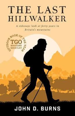 Cover for The Last Hillwalker by John D. Burns