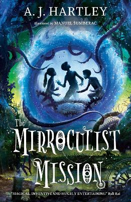 Cover for The Mirroculist Mission by A. J. Hartley