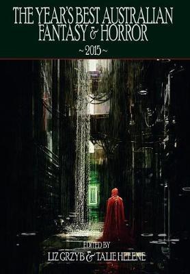 The Year's Best Australian Fantasy and Horror 2015 by Garth Nix