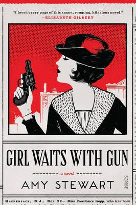 Girl Waits with Gun by Amy Stewart