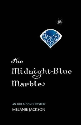 The Midnight Blue Marble by Melanie Jackson