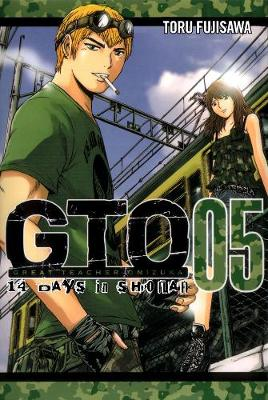Gto: 14 Days In Shonan Vol. 5 by Tohru Fujisawa