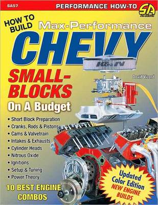 How to Build Max Performance Chevy Small Blocks on a Budget! by David Vizard