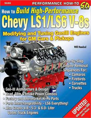 How to Build High Performance Chevy LS1/LS6 V-8s by Will Handzel