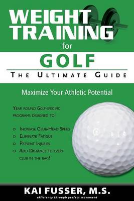 Weight Training for Golf Ultimate Guide by Kai Fusser