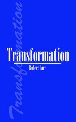Transformation by Robert Carr