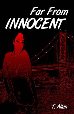 Far from Innocent by T Allen