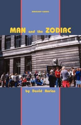 Man and the Zodiac by David Anrias
