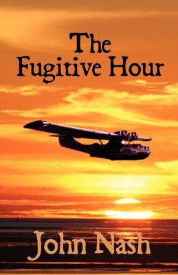The Fugitive Hour by John, Nash