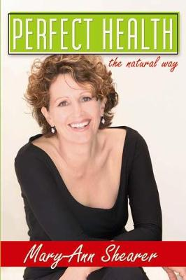 Perfect Health The Natural Way by Mary-Ann Shearer