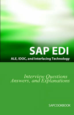 SAP Ale, Idoc, EDI, and Interfacing Technology Questions, Answers, and Explanations by Jim (Leeds Metropolitan University UK) Stewart