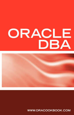 Oracle DBA Interview Questions, Answers, and Explanations Oracle Database Administrator Certification Review by Oracookbook