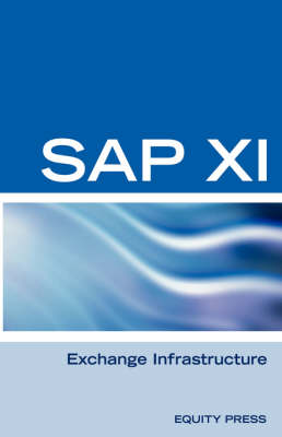 SAP XI Interview Questions, Answers, and Explanations SAP Exhange Infrastructure Certification Review by Terry Sanchez-Clark