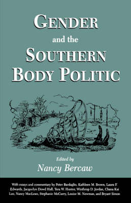 Gender and the Southern Body Politic by Nancy Bercaw