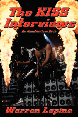 The Kiss Interviews by Warren Lapine