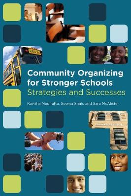 Community Organizing for Stronger Schools Strategies and Successes by Kavitha Mediratta, Seema Shah, Sara McAlister