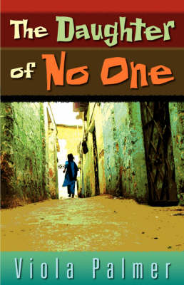The Daughter of No One by Viola Palmer
