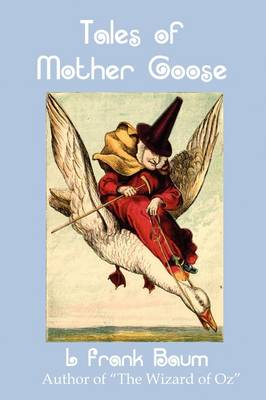 Tales of Mother Goose by L Frank Baum