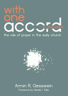With One Accord in One Place by Armin R Gesswein