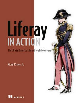 Liferay in Action by Richard Sezov Jr.