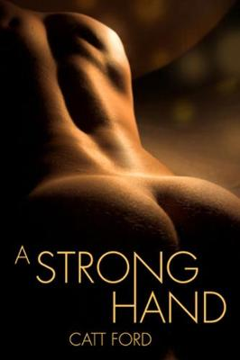 A Strong Hand by Catt Ford