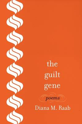 The Guilt Gene by Diana M Raab
