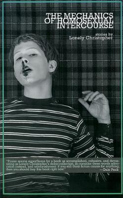 The Mechanics Of Homosexual Intercourse by Lonely Christopher