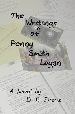 The Writings of Penny Smith Logan by D. R. Evans