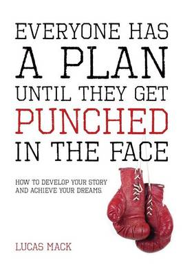 Everyone Has a Plan Until They Get Punched in the Face by Lucas Mack