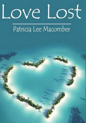 Love Lost by Patricia Lee Macomber
