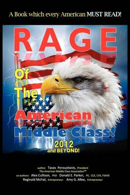 Rage of the American Middle Class, 2012 and Beyond by Anastasios A Peroustianis