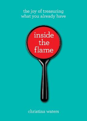 Inside The Flame by Christina Waters