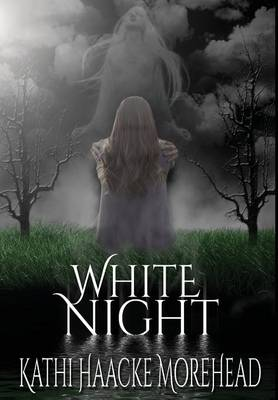 White Night by Kathi Haacke Morehead