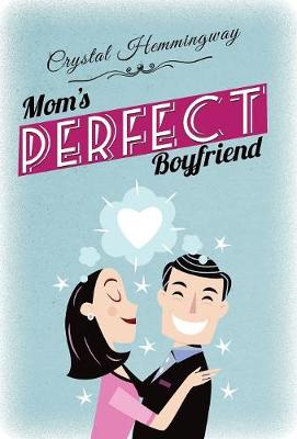 Book Cover for Mom's Perfect Boyfriend by Crystal Hemmingway