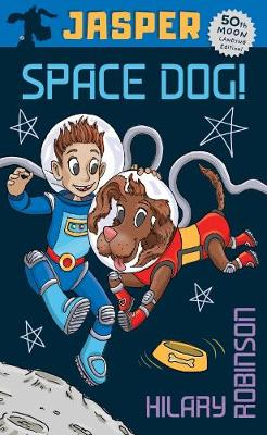 Cover for Jasper: Space Dog by Hilary Robinson