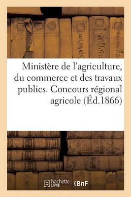 Ministere de L'Agriculture, Du Commerce Et Travaux Publics. Concours Regional Agricole de Strasbourg by
