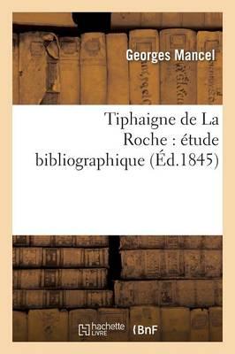 Tiphaigne de La Roche Etude Bibliographique by Georges Mancel