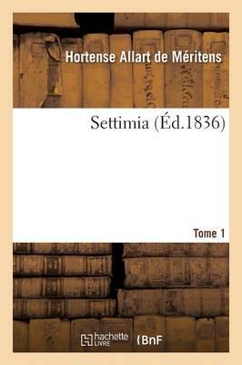 Settimia Tome 1 by Allart de Meritens-H