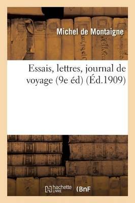 Essais, Lettres, Journal de Voyage 9e Ed by de Montaigne-M