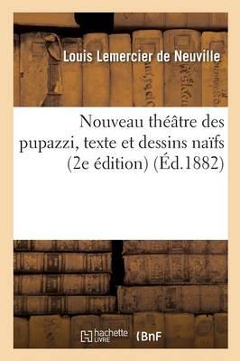 Nouveau Theatre Des Pupazzi, Texte Et Dessins Naifs by Lemercier de Neuville-L