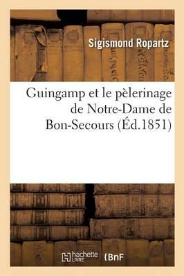 Guingamp Et Le Pelerinage de Notre-Dame de Bon-Secours by Ropartz-S
