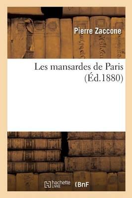 Les Mansardes de Paris by Pierre Zaccone