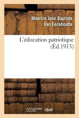 L'Education Patriotique by Van Eeckhoutte-M