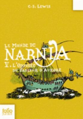 Les Chroniques De Narnia 5 L'Odyssee Du Passeur D'Aurore by C. S. Lewis