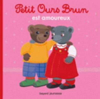Petit Ours Brun Petit Ours Brun Est Amoureux by Marie Aubinais