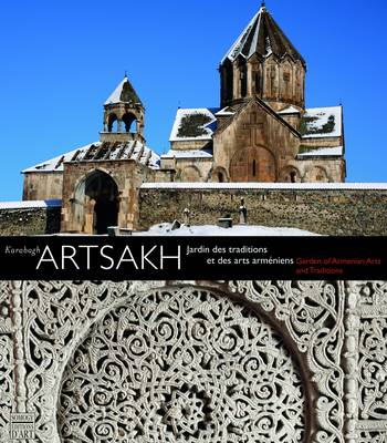 Artsakh Garden of Armenian Arts and Traditions - Karabagh by Dickran Kouymjian, Claude Mutafian