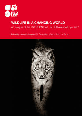 Wildlife in a Changing World An Analysis of the 2008 IUCN Red List of Threatened Species by Jean-Christophe Vie